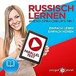 Russisch Lernen: Einfach Lesen, Einfach Hören [Learn Russian: Easy Reading, Easy Listening]: Paralleltext Audio-Sprachkurs Nr. 1 [Parallel Text-Audio-Language Course, No. 1]   Polyglot Planet