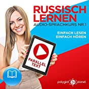 Russisch Lernen: Einfach Lesen, Einfach Hören [Learn Russian: Easy Reading, Easy Listening]: Paralleltext Audio-Sprachkurs Nr. 1 [Parallel Text-Audio-Language Course, No. 1] |  Polyglot Planet