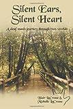 Silent Ears, Silent Heart, Blair LaCrosse and Michelle LaCrosse, 097401110X