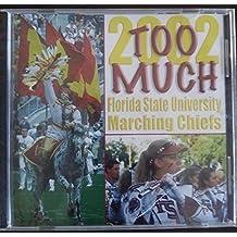 FSU Marching Chiefs: 2002 Too Much