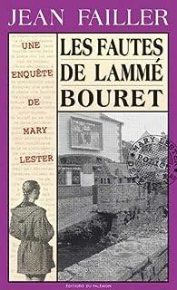 Une enquête de Mary Lester 24 : Les fautes de Lammé Bouret, Failler, Jean