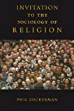 An Invitation to Sociology of Religion, Phil Zuckerman, 0415941261