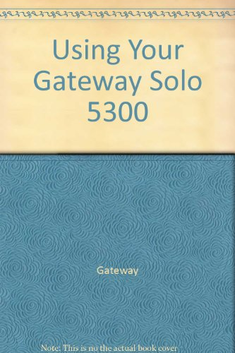 Using Your Gateway Solo 5300 ()