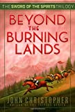img - for Beyond the Burning Lands (Sword of the Spirits) book / textbook / text book