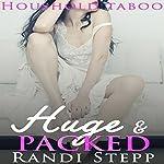 Huge & Packed: Older Man of the House, Book 4 | Randi Stepp