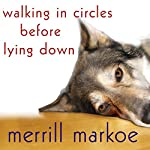 Walking in Circles Before Lying Down: A Novel | Merrill Markoe