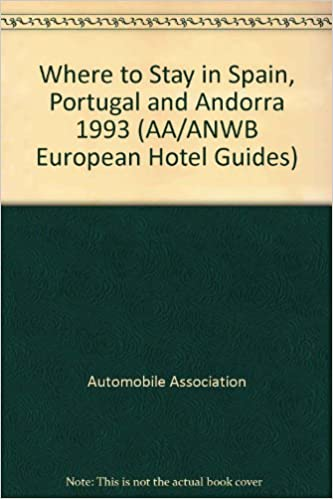 Book Where to Stay in Spain, Portugal and Andorra 1993 (AA/ANWB European Hotel Guides)