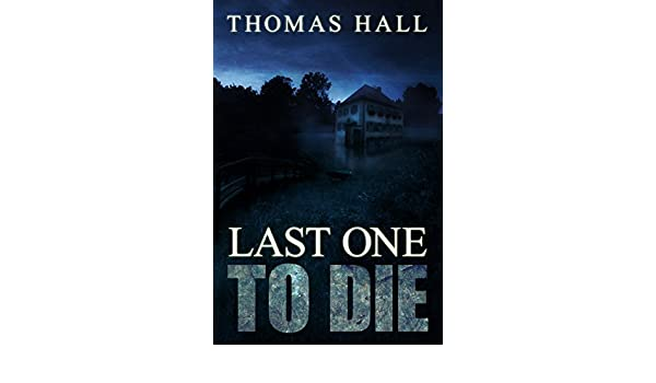 Amazon last one to die ebook thomas hall kindle store fandeluxe Document
