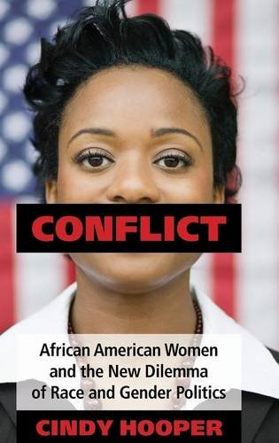 Search : Conflict: African American Women and the New Dilemma of Race and Gender Politics