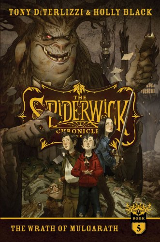The Wrath of Mulgarath (The Spiderwick Chronicles Book 5)