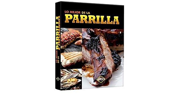 MEJOR DE LA PARRILLA, LO / PD.: CARLOS EDUARDO VARGAS TAGLE ...
