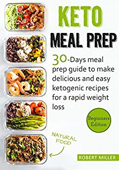Keto Meal Prep: 30-Days Meal Prep Guide To Make Delicious