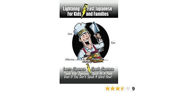 Lightning Fast Japanese For Kids And Families Learn Japanese Speak Japanese Teach Kids Japanese Quick As A Flash Even If You Don T Speak A Word Now Woods Carolyn 9781470143336 Amazon Com Books