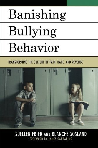 Banishing Bullying Behavior: Transforming the Culture of Pain, Rage, and Revenge by SuEllen Fried (2009-12-16)