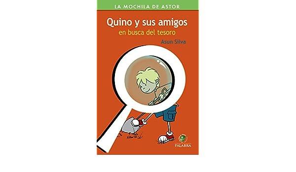 Quino y sus amigos en busca del tesoro (La Mochila de Astor. Serie Verde) (Spanish Edition) - Kindle edition by Asun Silva.