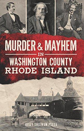Murder & Mayhem in Washington County, Rhode Island (True Crime)
