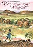 Where Are You Going, Manyoni?, Catherine Stock, 0688103529