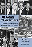 img - for Of Goats & Governors: Six Decades of Colorful Alabama Political Stories book / textbook / text book