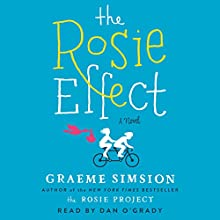 The Rosie Effect Audiobook by Graeme Simsion Narrated by Dan O'Grady
