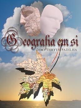 Geografia em Si por [Padilha, Dimythryus]