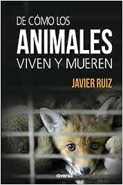 De cómo los animales viven y mueren (Conciencia): Amazon