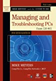 Mike Meyers' CompTIA A+ Guide to 802 Managing and Troubleshooting PCs, Fourth Edition (Exam 220-802) (Mike Meyers' Guides)