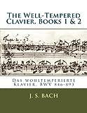 The Well-Tempered Clavier, Books 1 & 2: Das wohltemperierte Klavier, BWV 846?893
