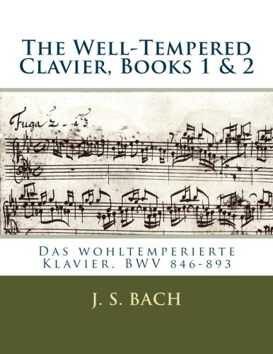 The Well-Tempered Clavier, Books 1 & 2: Das wohltemperierte Klavier, BWV 846?893 by CreateSpace Independent Publishing Platform