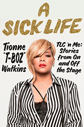 A Sick Life: TLC 'n Me: Stories