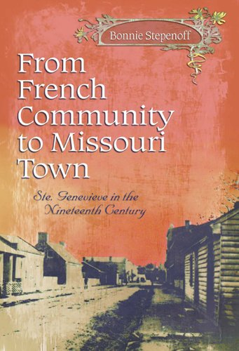(From French Community to Missouri Town: Ste. Genevieve in the Nineteenth Century)