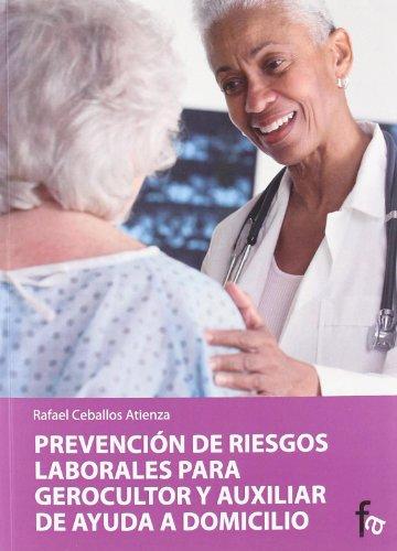 Prevencion de riesgos laborales para gerocultor y auxiliar de ayuda a domicilio / Prevention of occupational risks for...