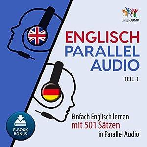 Englisch Parallel Audio - Einfach Englisch lernen mit 501 Sätzen in Parallel Audio - Teil 1 Hörbuch