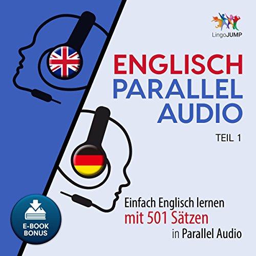 Englisch Parallel Audio - Einfach Englisch lernen mit 501 Sätzen in Parallel Audio - Teil 1 by Lingo Jump
