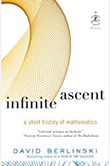 Infinite Ascent: A Short History of Mathematics (Modern Library Chronicles Series Book 22) Kindle Edition