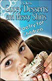 Gooey Desserts and Messy Shirts Poetry F, T. Kram, 1424160723
