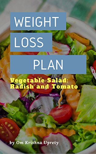 Weight Loss Plan: Vegetable Salad: Radish and Tomato - Radish Salad