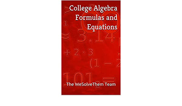 Amazon com: College Algebra Formulas and Equations (College Formulas
