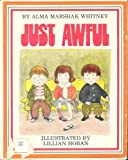 img - for Just Awful by Alma Marshak Whitney (1971-10-03) book / textbook / text book