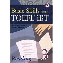 Basic Skills for the TOEFL iBT 3, Reading Book (w/Transcript & Answer Key)