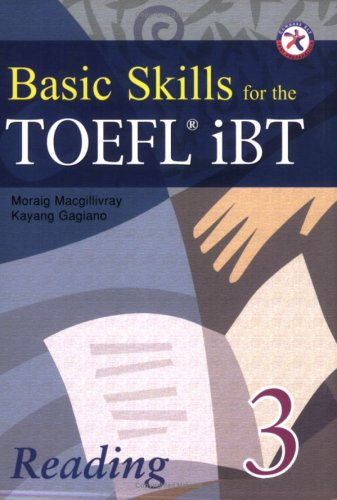Basic Skills for the TOEFL iBT 3, Reading Book (w/Transcript & Answer Key)