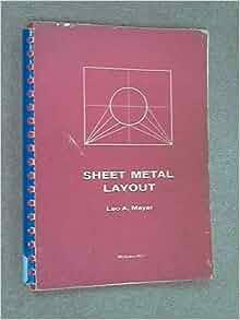 Sheet Metal Layout Leo A Meyer 9780070417304 Amazon