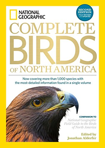 National Geographic Complete Birds of North America, 2nd Edition: Now Covering More Than 1,000 Species With the Most-Detailed Information Found in a Single Volume (Complete Bird)
