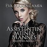 Die Assistentin meines Mannes   Eva Maria Lamia