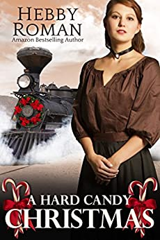 A Hard Candy Christmas (A West Texas Christmas Trilogy Book 1) by [Roman, Hebby]