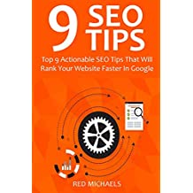 9 SEO TIPS 2016: Top 9 Actionable SEO Tips That Will Rank Your Website Faster In Google