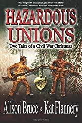 Hazardous Unions: Two Tales of a Civil War Christmas