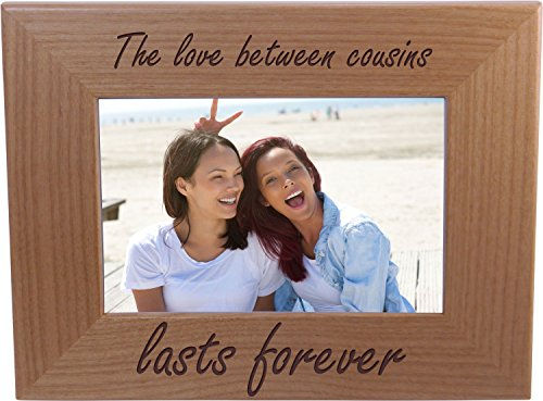The love between cousins lasts forever - 4x6 Inch Wood Picture Frame - Great Gift for Birthday, or Christmas for a cousin (I Love My Cousin Picture Frame)