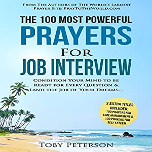 The 100 Most Powerful Prayers for the Job Interview Audiobook