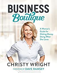 Business Boutique: A Woman's Guide for Making Money Doing What She Loves