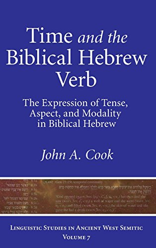 Time and the Biblical Hebrew Verb: The Expression of Tense, Aspect, and Modality in Biblical Hebrew (Linguistic Studies in Ancient West Semitic)